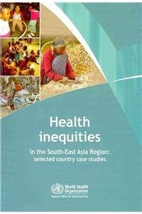 9789290223429: Health Inequities in the South-East Asia Region: Selected Country Case Studies (A SEARO Publication)