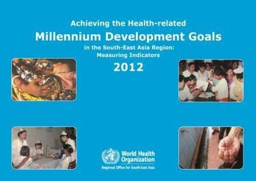 9789290224297: Achieving the Health-Related Millennium Development Goals in the South-East Asia Region (Searo Nonserial Publication)