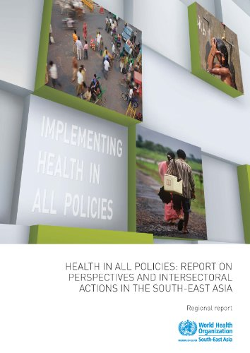 Health in All Policies: Report on Perspectives and Intersectoral Actions in the South-East: Who ...