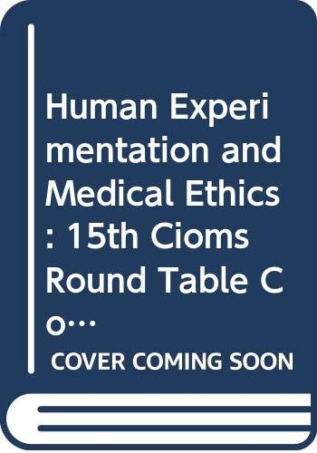 9789290360094: Human Experimentation and Medical Ethics: 15th Cioms Round Table Conference (CIOMS Round Table Proceedings)