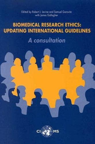 Biomedical Research Ethics: Updating International Guidelines (A CIOMS Publication): R.J. Levine