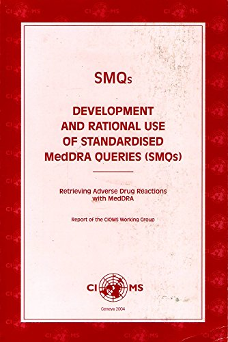 9789290360773: SMQs Development and Rational Use of Standardised MedDRA Queries (SMQs): Retrieving Adverse Drug Reactions with MedDRA (A CIOMS Publication)