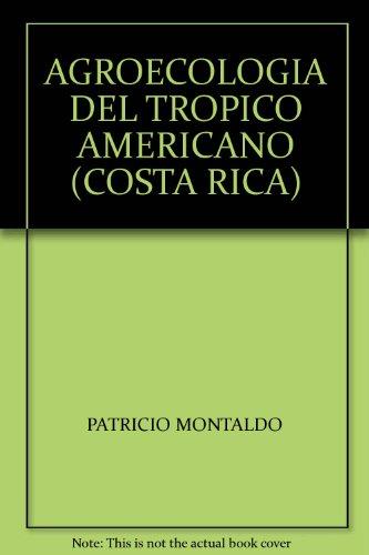 AGROECOLOGIA DEL TROPICO AMERICANO (COSTA RICA): PATRICIO MONTALDO