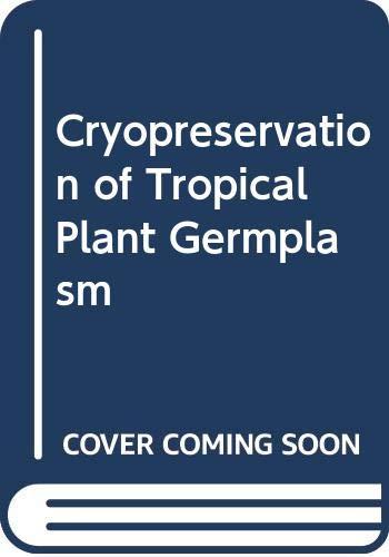 9789290434283: Cryopreservation of Tropical Plant Germplasm (JIRCAS international agriculture series)