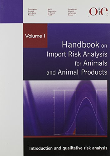 Handbook on Import Risk Analysis for Animals and Animal Products: Introduction and Qualitative Risk...