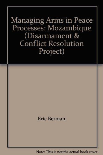 9789290451136: Managing Arms in Peace Processes: Mozambique (Disarmament & Conflict Resolution Project)