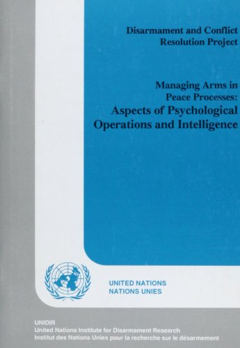 9789290451167: Managing Arms in Peace Processes: Aspects of Psychological Operations and Intelligence (Disarmament & Conflict Resolution Project)