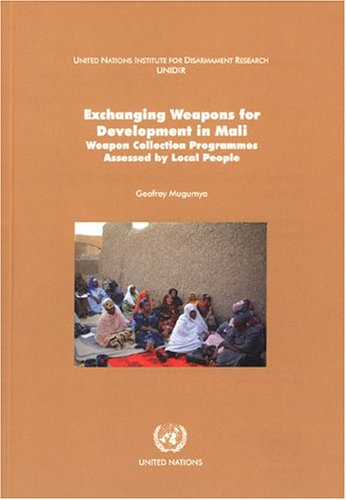 9789290451631: Exchanging Weapons for Development in Mali: Weapon Collection Programmes Assessed by Local People