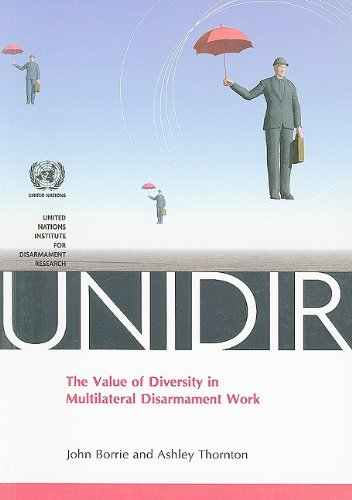 The value of diversity in multilateral disarmament work (United Nations Institute for Disarmament ...