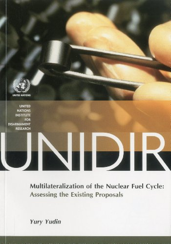 Multilateralization of the Nuclear Fuel Cycle: Assessing the Existing Proposals: Nations, United