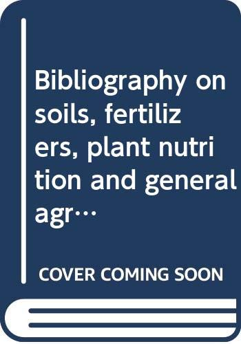 9789290530664: Bibliography on soils, fertilizers, plant nutrition, and general agronomy in Ethiopia