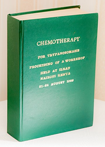 Chemotherapy for trypanosomiasis: Proceedings of a workshop held at . Nairobi, Kenya . 1989: n/a