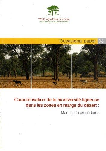 Caract?risation De La Biodiversit? Ligneuse Dans Les Zones En Marge Du D?sert: Manuel De Proc?dures...