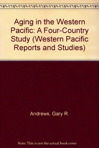 9789290611615: Aging in the Western Pacific: A Four-Country Study (Western Pacific Reports and Studies)