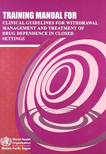 9789290614319: Training Manual for Clinical Guidelines for Withdrawal Management and Treatment of Drug Dependence in Closed Settings (A WPRO Publication)