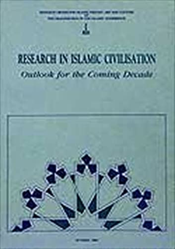 Research in Islamic civilisation. Outlook for the: Edited by AHMED