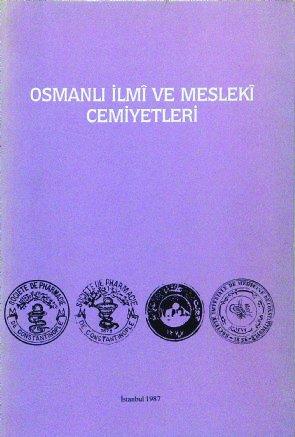 9789290633532: Osmanlı ilmı̂ ve meslekı̂ cemiyetleri: 1. Millı̂ Türk Bilim Tarihi Sempozyumu, 3-5 Nisan 1987 (İlim tarihi kaynaklar ve araştırmalar serisi) (Turkish Edition)