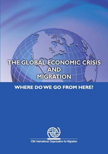 The Global Economic Crisis and Migration: Where: Bimal Ghosh
