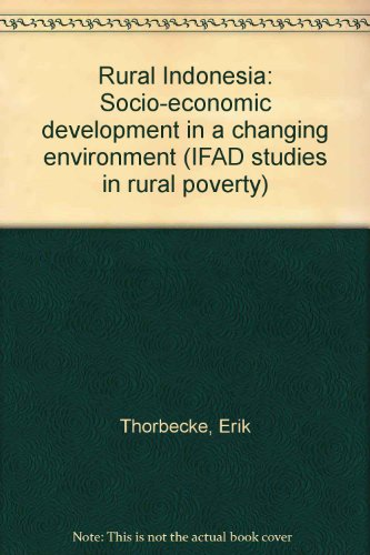 Rural Indonesia Socio-Economic Development in a Changing Environment