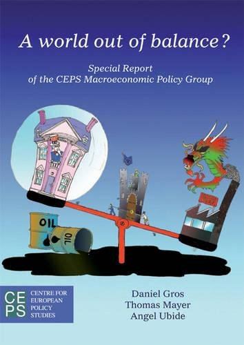A World Out of Balance?: Special Report of the Ceps Macroeconomic Policy Group: Daniel Gros, Thomas...