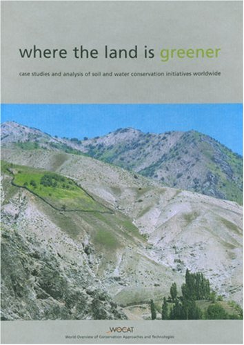9789290813392: Where the land is greener: case studies and analysis of soil and water conservation initiatives worldwide