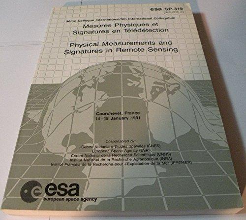 9789290921189: Mesures physiques et signatures en télédétection: 5ème Colloque international = Physical measurements and signatures in remote sensing : 5th ... France, 14-18 January 1991 (ESA SP)