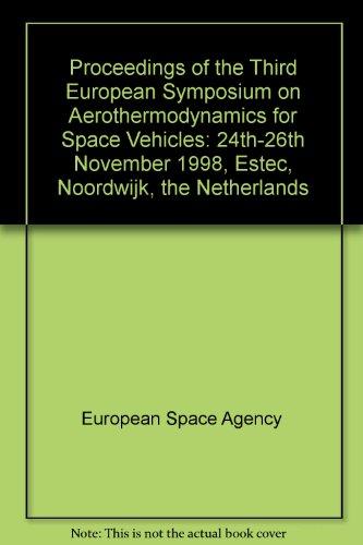 9789290927044: Proceedings of the Third European Symposium on Aerothermodynamics for Space Vehicles: 24th-26th November 1998, Estec, Noordwijk, the Netherlands