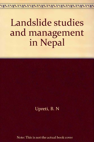 Landslide studies and management in Nepal: Upreti, B. N