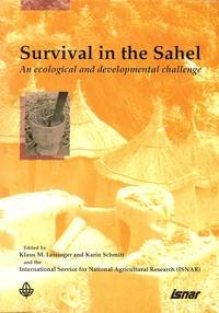 Survival in the Sahel: an Ecological and: Klaus M. Leisinger,