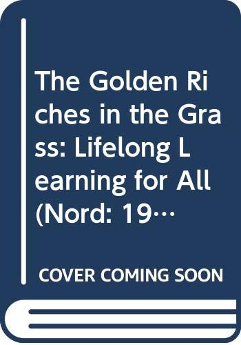 9789291207152: The Golden Riches in the Grass: Lifelong Learning for All (Nord: 1995:27)