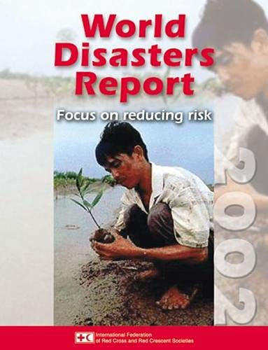World Disasters Report 2002 : Focus on Reducing Risk: Walter, Joanthan (editor)