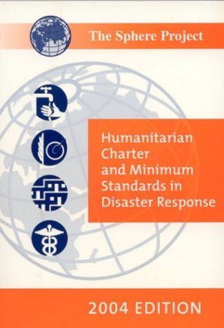9789291390977: The Sphere Handbook 2004 (English version): Humanitarian Charter and Minimum Standards in Disaster Response (Sphere Project Series)