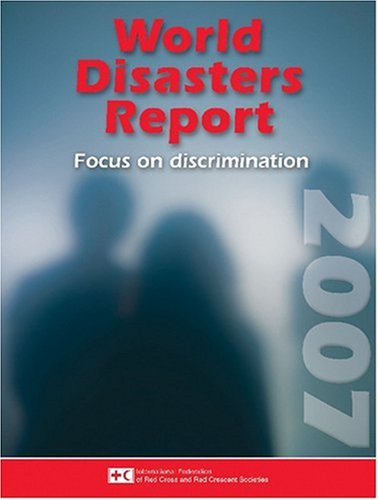 9789291391264: World Disasters Report 2007: Focus on Discrimination (World Disasters Reports)