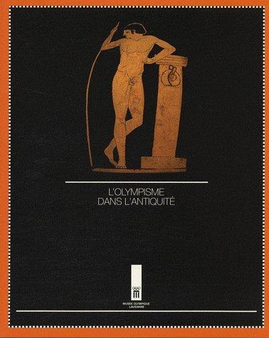 L'olympisme dans l'antiquité: Collectif