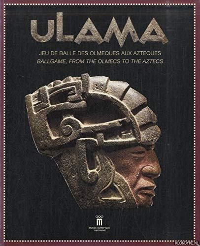 9789291600205: Ulama : Jeu de balles des Olmèques qu Aztèques