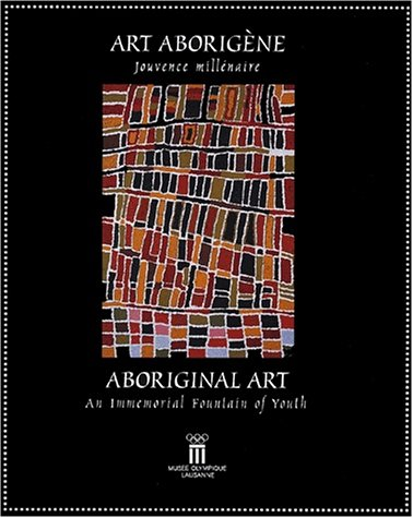 9789291600427: Art aborig�ne - Jouvence mill�naire : Aboriginal art - An immemorial fountain of youth