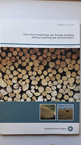 How Much Bioenergy Can Europe Produce Without Harming the Environment? (929167849X) by Not Available