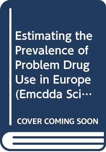 9789291680061: Estimating the Prevalence of Problem Drug Use in Europe (Emcdda Scientific Monograph Series)