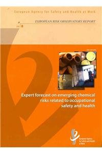 Expert forecast on emerging chemical risks related to occupational safety and health (European risk...
