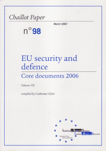 9789291981076: Chaillot Papers 98: EU Security and Defence - Core Documents 2006: Volume VII