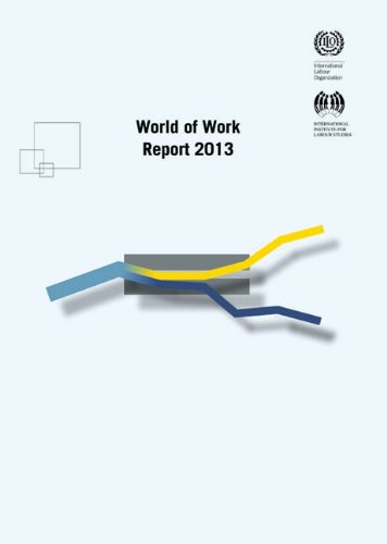 World of Work Report 2013: International Labor Office