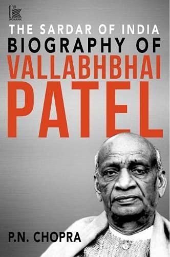 The Sardar of India: Biography of Vallabhbhai: Chopra, P. N.