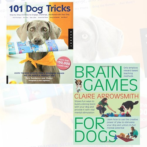 9789325953949: 101 Dog Tricks and Brain Games For Dogs 2 Books Bundle Collection (101 Dog Tricks: Step-by-step Activities to Engage, Challenge, and Bond with Your Dog, Brain Games For Dogs)