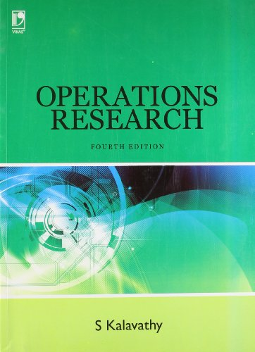 Operations Research. (Fourth edition).: S. Kalavathy.: