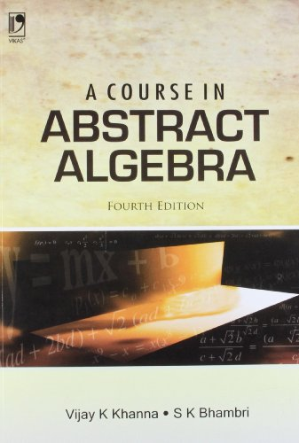 9789325969001: A Course In Abstract Algebra