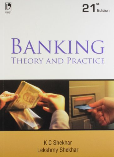 Banking: Theory and Practice (Twenty First Edition): K C Shekhar,Lekshmy Shekhar