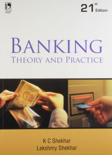Banking Theory and Practice (21st Edition).: K C Shekhar
