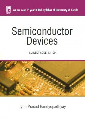 Semiconductor Devices (Kerala) Paperback 2014: J.P Bandyopadhyay