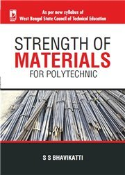 Strength of Materials (West Bengal Polytechnic): S S Bhavikatti