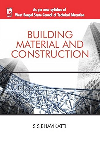 BUILDING MATERIAL AND CONSTRUCTION: S S Bhavikatti